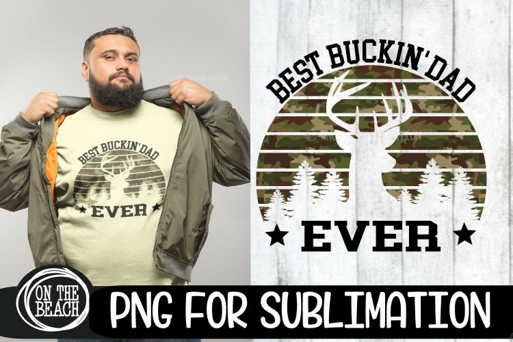 BEST BUCKIN DAD EVER - Camouflage - Fathers Day PNG