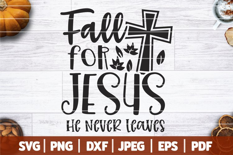 FREE Fall For Jesus He Never Leaves SVG, Fall For Jesus SVG example image 1
