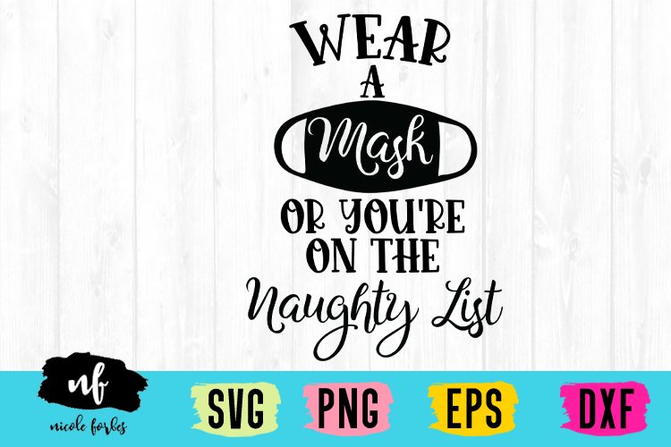 Wear A Mask or You're on the Naughty List SVG example image 1