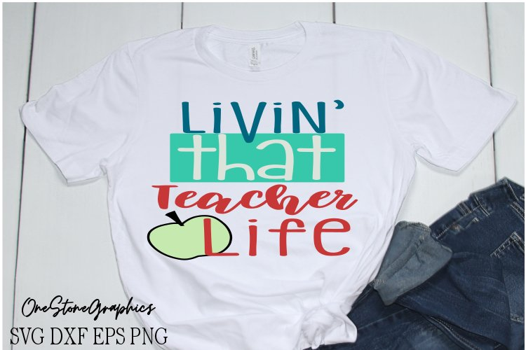 Teacher svg,livin' that teacher life svg,teacher life svg example image 1