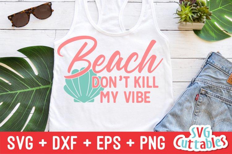 Summer SVG | Beach Don's Kill My Vibe | Shirt Design example image 1