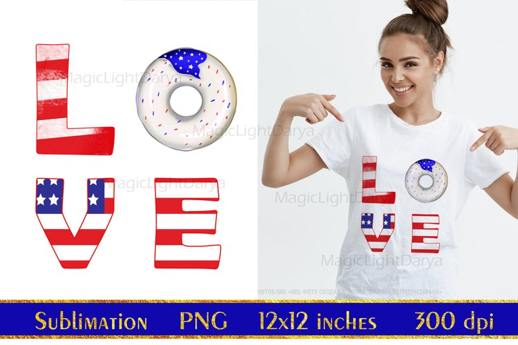Love america Sublimation,Independence Day,patriotic