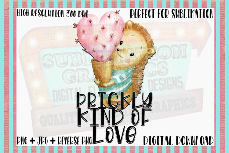 Prickly Kind of Love Sublimation Digital Download example image 1