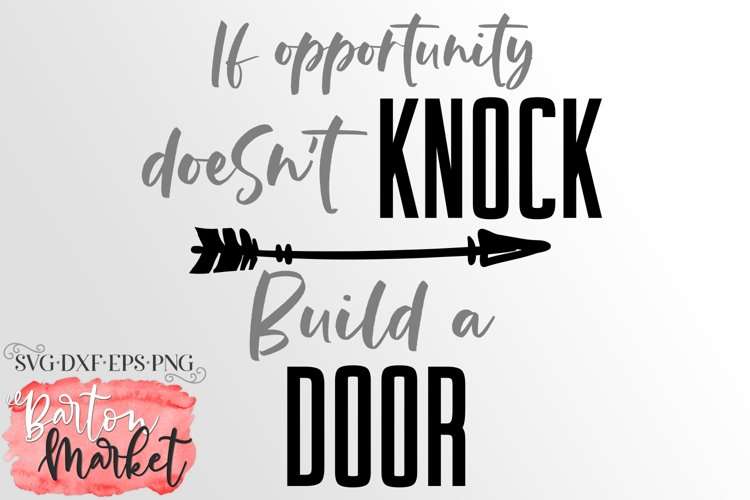 If Opportunity Doesn't Knock Build A Door SVG DXF EPS PNG example image 1