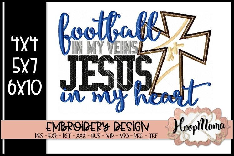 Football In My Veins Jesus In My Heart - Football Embroidery example image 1