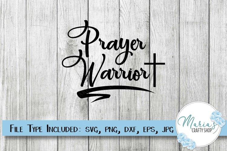 Prayer Warrior SVG, Prayer SVG, Pray SVG, Christian SVG