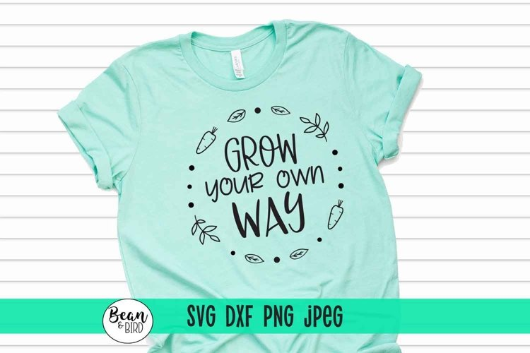 Grow your own way- Garden svg