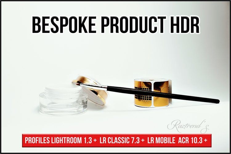 Bespoke Product HDR profiles Lightroom ACR