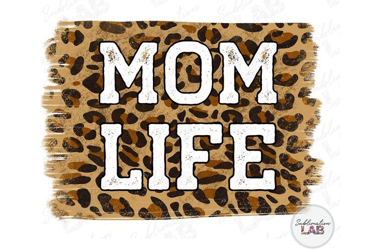 Mom Life Sublimation Tshirt Design Leopard Background Png example image 1