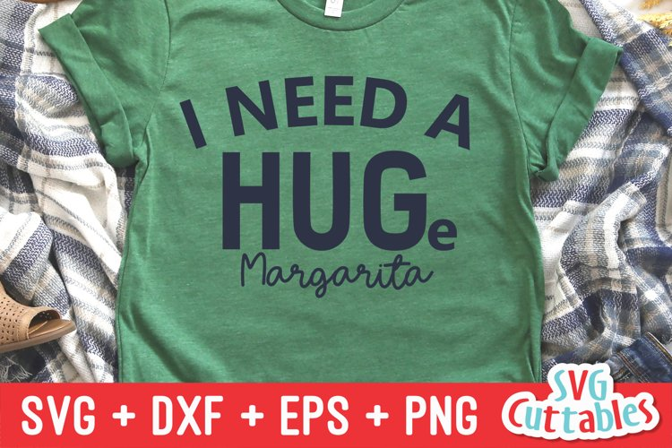 Funny SVG Cut File | I Need A Huge Margarita example image 1