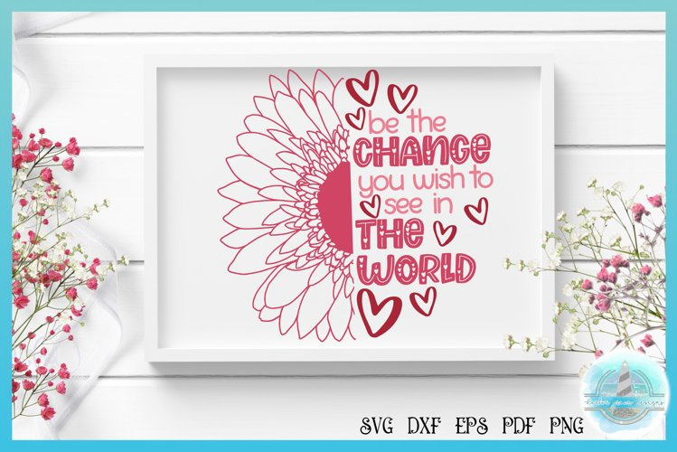 Half Daisy SVG | Be The Change In The World Quote example image 1