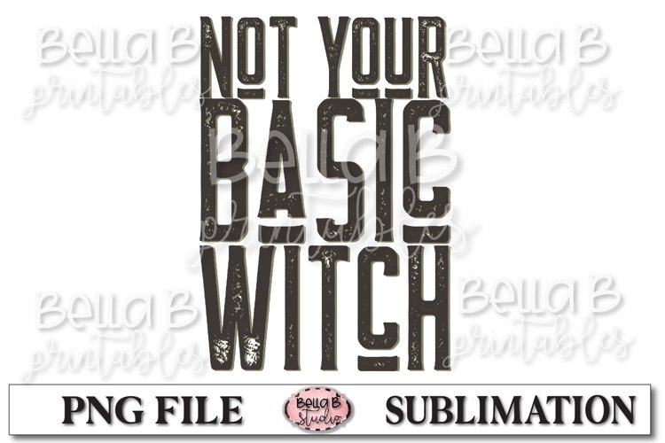Not Your Basic Witch Sublimation Design, Vintage Halloween example image 1