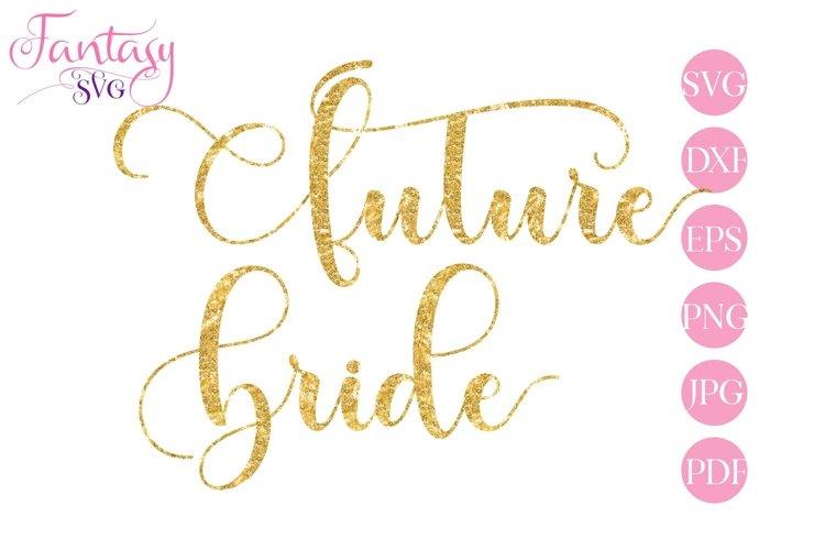 Future Bride - SVG Cut File