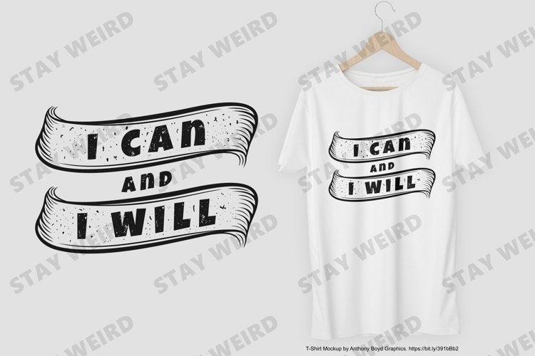 I Can and I Will T-Shirt Design example image 1