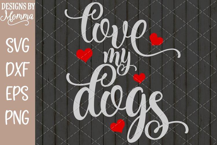 Download Love My Dogs Svg 257991 Cut Files Design Bundles