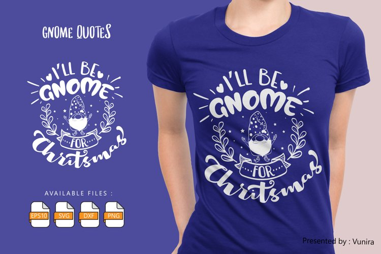 I'll Be Gnome For Christmas | Lettering Quotes example image 1