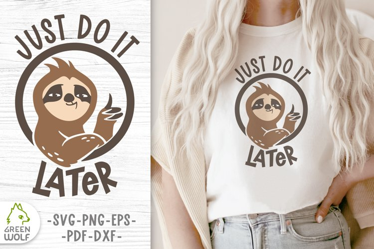 Funny svg Sloth t shirt design Funny quotes svg Sloth quotes