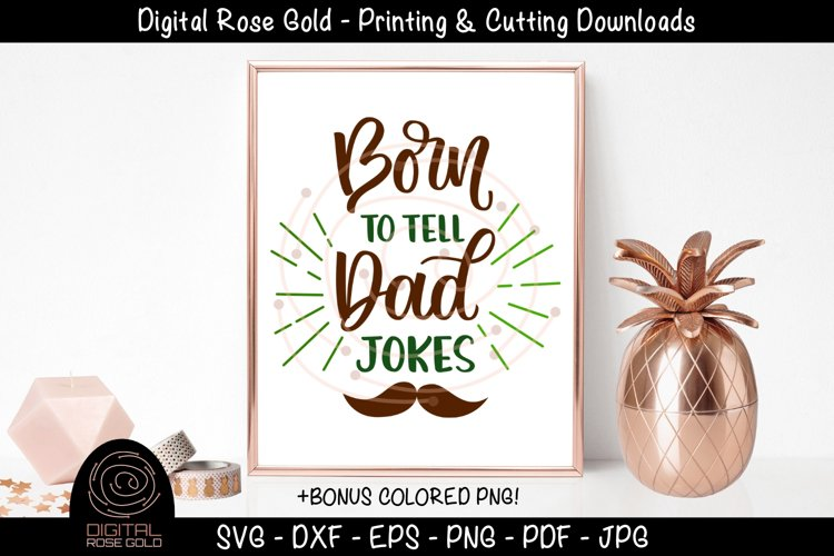 Born To Tell Dad Jokes - Funny Dad SVG, Father's Day SVG example image 1