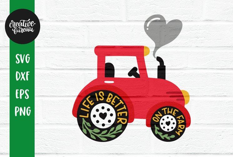 Life Is Better On The Farm Tractor Svg Farm Svg Cut File 333239 Svgs Design Bundles