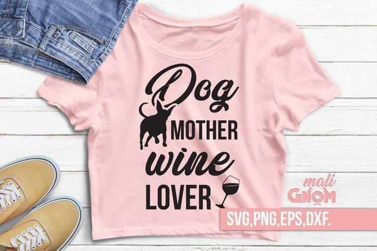 Dog Mother Wine Lover svg - WINE SVG - wine lover svgsvg example image 1
