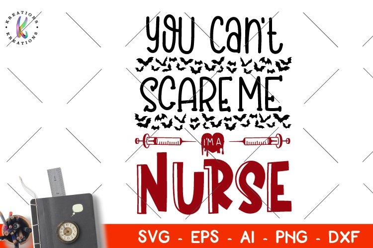 Nurse quote svg Nurse svg You can't scare me I'm a Nurse svg example image 1