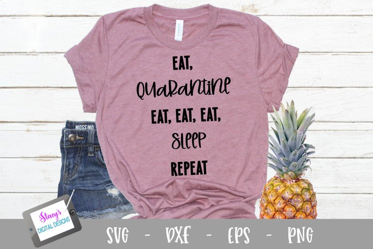 Eat quarantine eat eat eat sleep repeat SVG example image 1