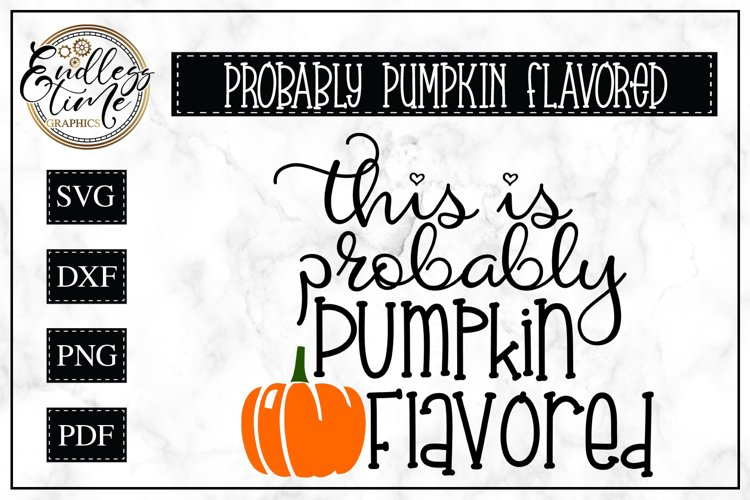 This is Probably Pumpkin Spice SVG Cut File example image 1