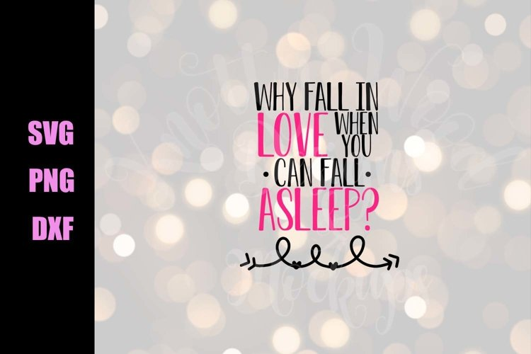 Valentine SVG - Why fall in love - Downloadable Files example image 1