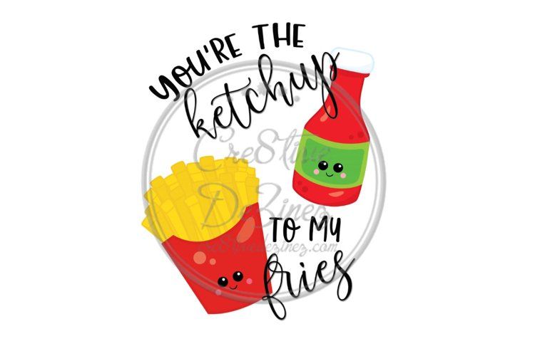 You're the Ketchup to My Fries Food Kitchen Towel Funny example image 1