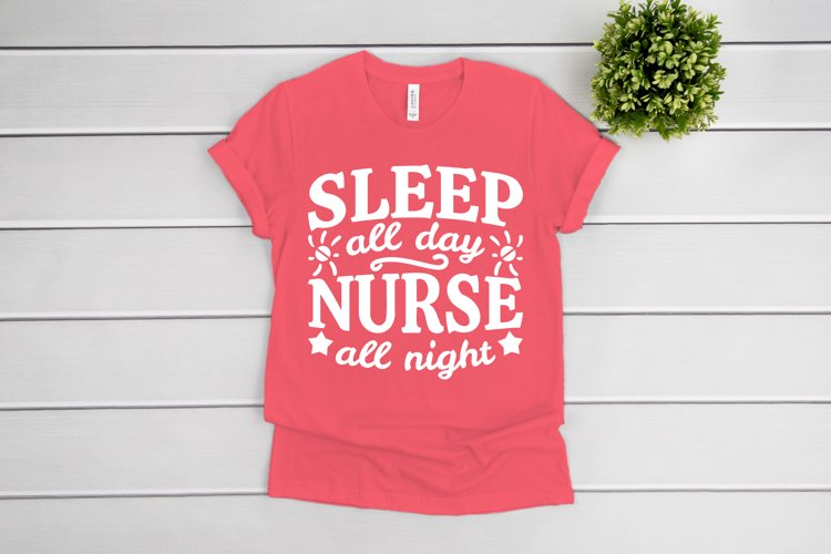 Nurse SVG, Sleep All Day Nurse All Night SVG file for Cricut example image 1