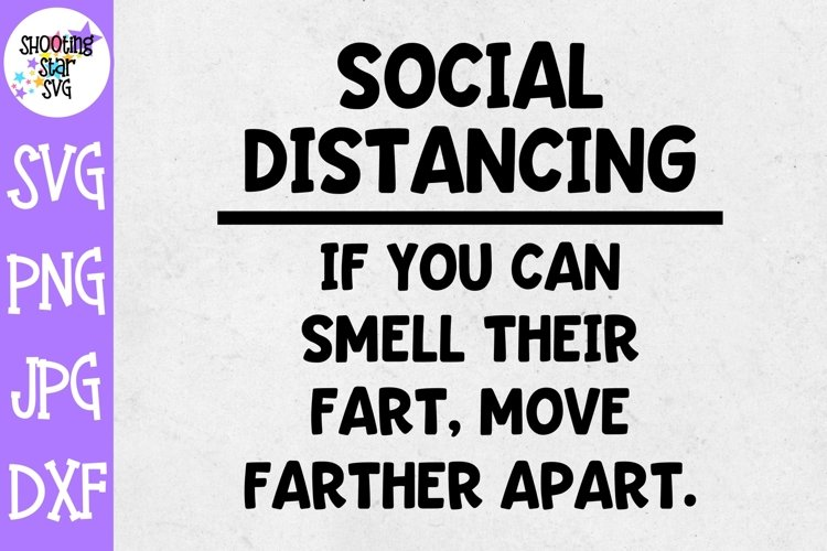 Smell Their Fart Move Father Apart - Social Distancing SVG