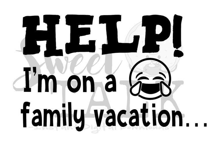 HELP! Im on a family vacation-svg,png,jpg,  example image 1