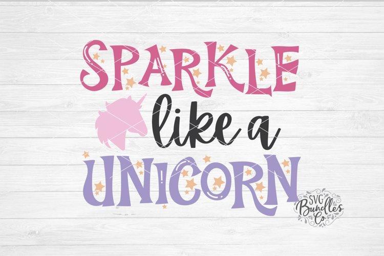 SPARKLE LIKE A UNICORN - Unicorn SVG DXF PNG example image 1