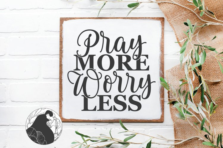Pray More Worry Less SVG, Christian SVG