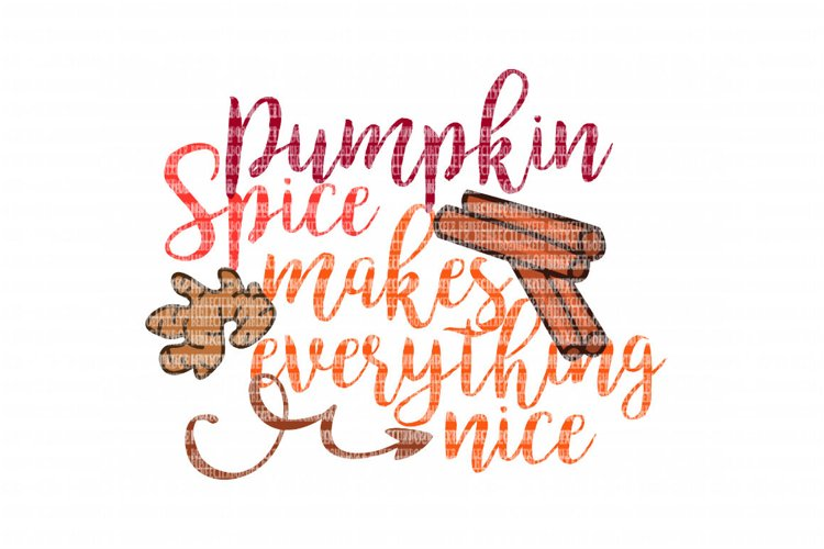 Pumpkin Spice Makes Everything Nice SVG, Iron On Decals, Thanksgiving, Halloween svg, dxf for Cricut, Svg Files, svg For Cricut, SVG for Silhouette example image 1