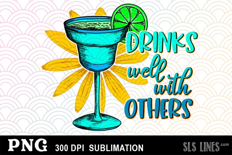Drinks Well with Others - Alcohol Sublimation