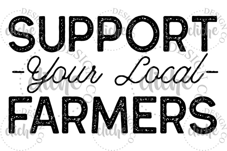 Support Your Local Farmers Sublimation Design