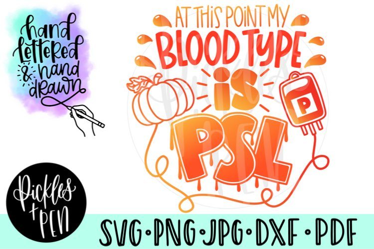 My Blood Type is Pumpkin Spice - PSL SVG