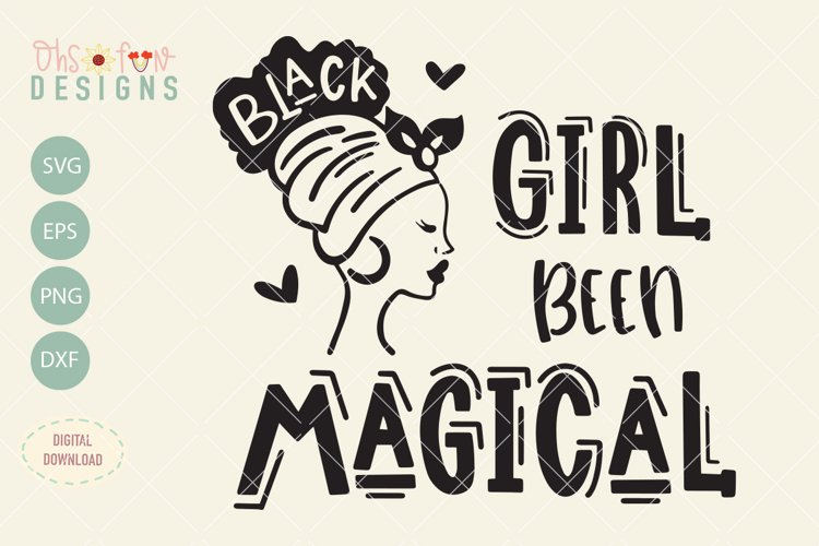 black girl been magical, black woman silhouette SVG