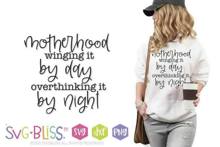 Motherhood Winging it & Overthinking it Quote SVG Cut File