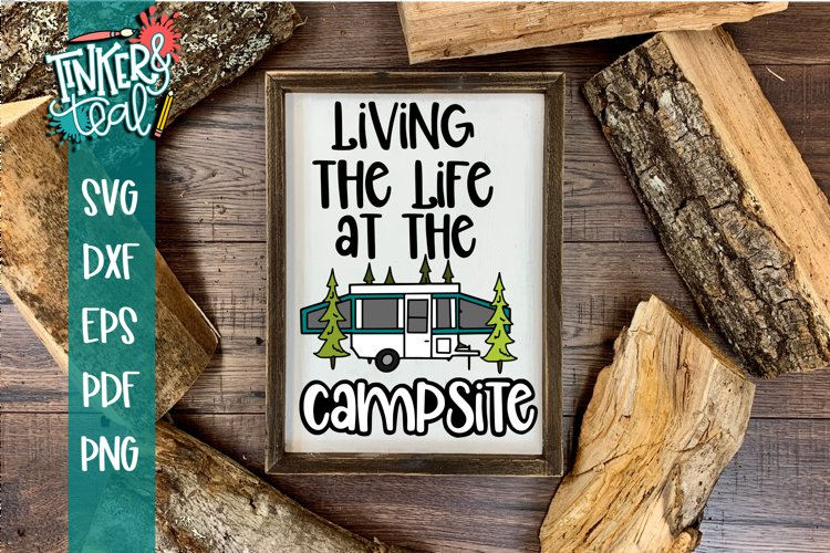 Living Life At the Campsite Pop Up SVG