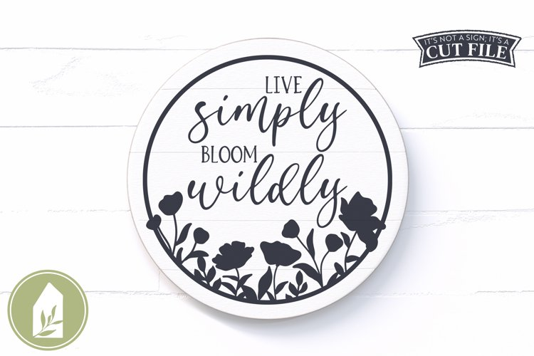 Spring Sign SVG, Live Simply Bloom Wildly SVG, Round Sign example image 1