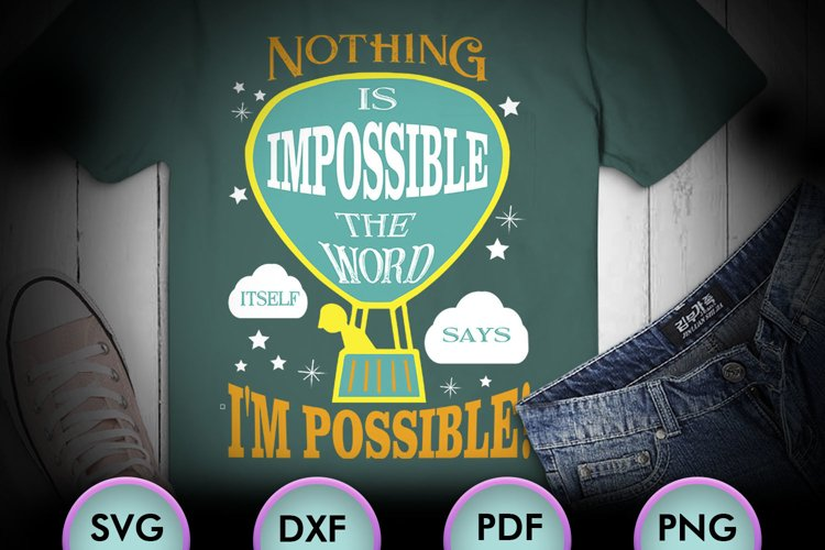 Nothing Is Impossible... SVG Design for Crafters, Cricut example image 1
