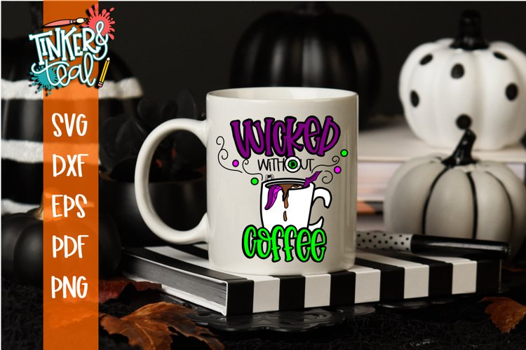 Wicked Without Coffee Halloween SVG Cut File example image 1