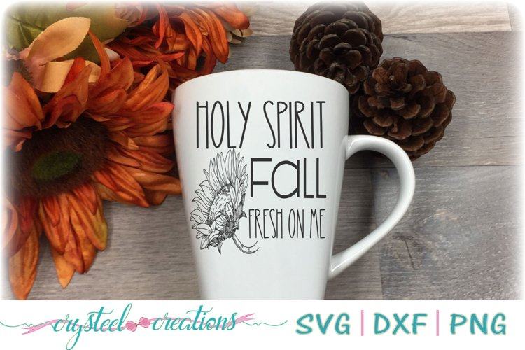Holy Spirit Fall fresh on me SVG, DXF, PNG,EPS example image 1
