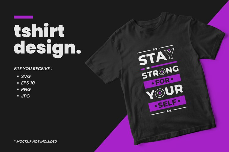 Modern quotes t shirt design stay strong for yourself