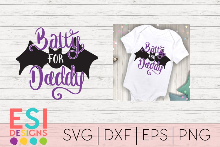 Halloween SVG   Batty for Daddy   SVG, DXF, EPS, PNG example image 1