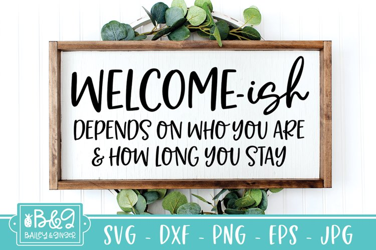 Farmhouse Sign | Welcome-ish | Funny Welcome Home SVG