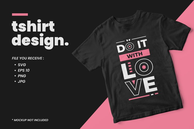 Modern quotes t shirt design do it with love
