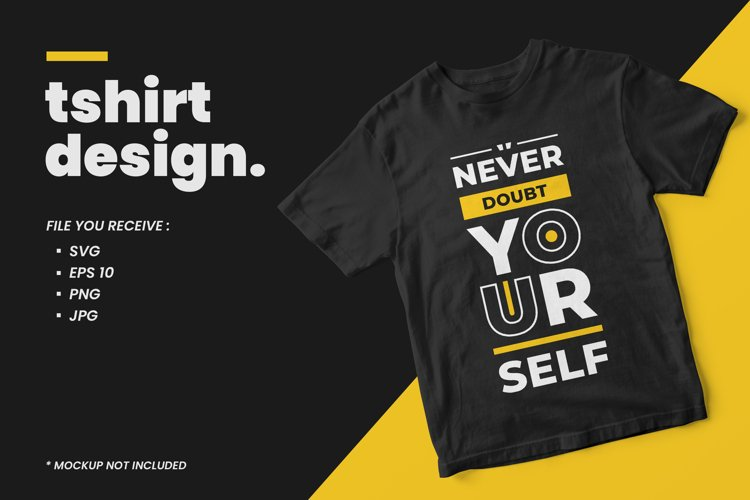 Modern quotes t shirt design never doubt yourself